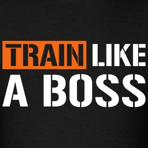 Train like a boss - Men's T-Shirt