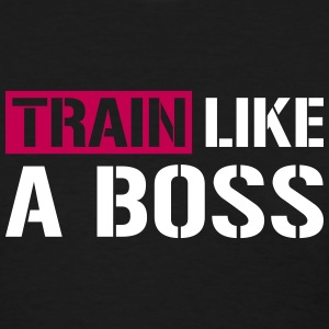 Train like a boss - Women's T-Shirt