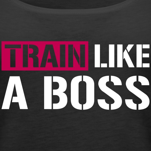 Train like a boss