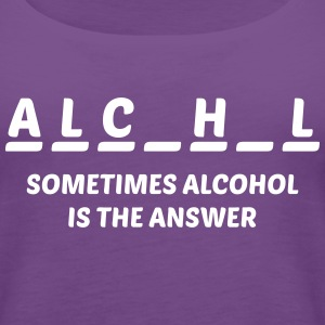 Sometimes alcohol is the answer - Women's Premium Tank Top