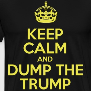 Keep Calm And Dump The Trump - Men's Premium T-Shirt