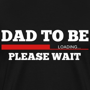 Dad To Be - Men's Premium T-Shirt