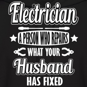 Electrician: I repair what your husband has fixed Hoodies - Men's Hoodie