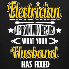 Electrician: I repair what your husband has fixed Tank Tops