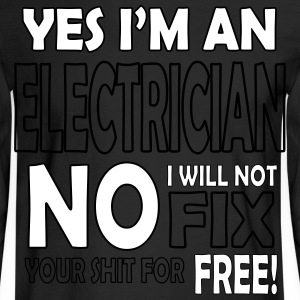 Electrician - I will not fix your shit for free Long Sleeve Shirts - Men's Long Sleeve T-Shirt