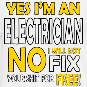 Electrician - I will not fix your shit for free T-Shirts - Men's Premium T-Shirt