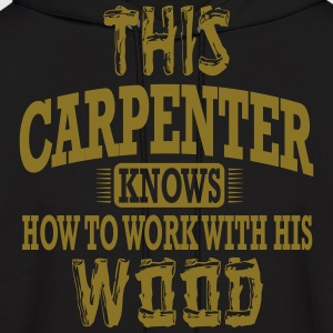 this carpenter knows how to work with his wood Hoodies - Men's Hoodie