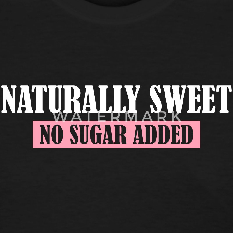 Naturally sweet no sugar added - Women's T-Shirt