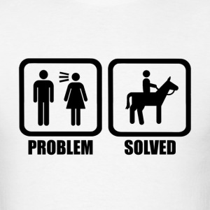 Horse Riding Problem Solved T Shirt - Men's T-Shirt