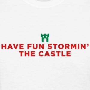 Princess Bride Have Fun Storming the Castle - Women's T-Shirt