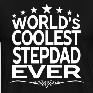 WORLD'S COOLEST STEPDAD EVER T-Shirts - Men's Premium T-Shirt