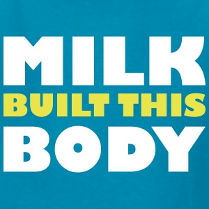 Milk built this body - Kids' T-Shirt