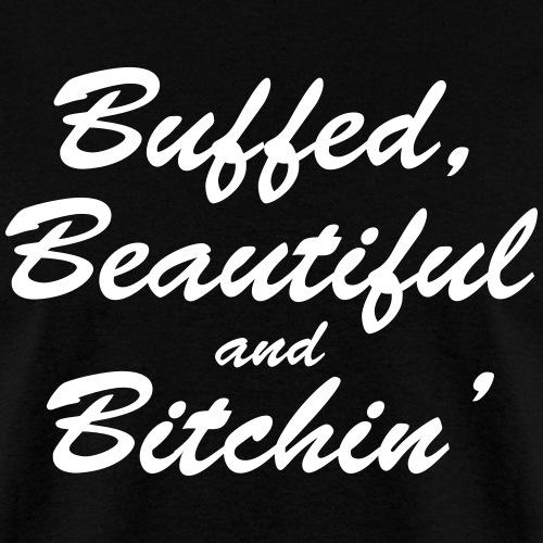 Buffed, beautiful and bitchin'