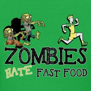 zombies hate fast food - Women's T-Shirt