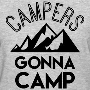 Campers gonna camp - Women's T-Shirt