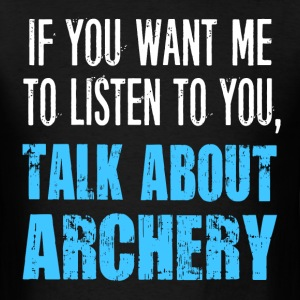 Talk About Archery - Men's T-Shirt