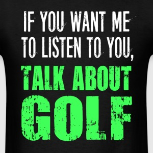 Talk About Golf - Men's T-Shirt