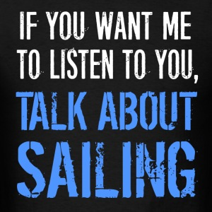 Talk About Sailing - Men's T-Shirt