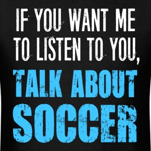Talk About Soccer - Men's T-Shirt
