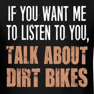Talk About Dirt Bikes - Men's T-Shirt