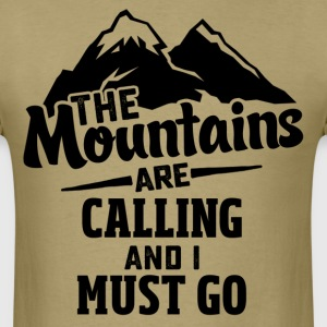 The Mountains Are Calling And I Must Go T-Shirts - Men's T-Shirt