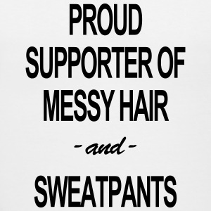 PROUD SUPPORTER OF MESSY HAIR & SWEATPANTS TEE - Women's V-Neck T-Shirt
