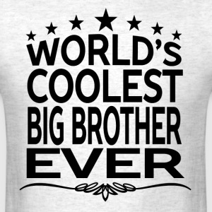 WORLD'S COOLEST BIG BROTHER EVER T-Shirts - Men's T-Shirt