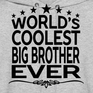 WORLD'S COOLEST BIG BROTHER EVER Hoodies - Men's Hoodie
