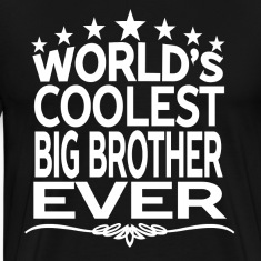 WORLD'S COOLEST BIG BROTHER EVER T-Shirts