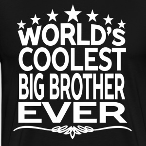 WORLD'S COOLEST BIG BROTHER EVER T-Shirts - Men's Premium T-Shirt