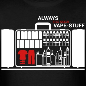 Too Much Vape-Stuff ... T-Shirt - Men's T-Shirt