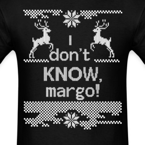 I Don't Know Margo! T-Shirts - Men's T-Shirt