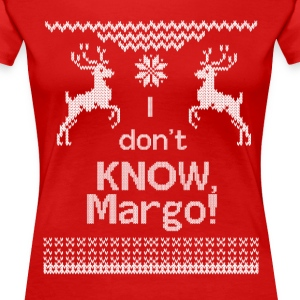 I Don't Know Margo Women's T-Shirts - Women's Premium T-Shirt