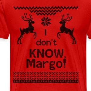 I Don't Know Margo! T-Shirts - Men's Premium T-Shirt