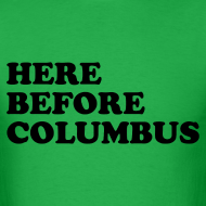 Design ~ Here Before Columbus
