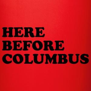 Here Before Columbus - Full Color Mug