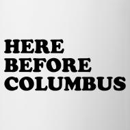 Design ~ Here Before Columbus
