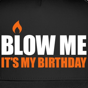 Blow me It's my birthday Caps - Trucker Cap