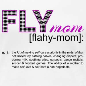FLYmom™ definition shirt T-Shirts - Women's Premium T-Shirt