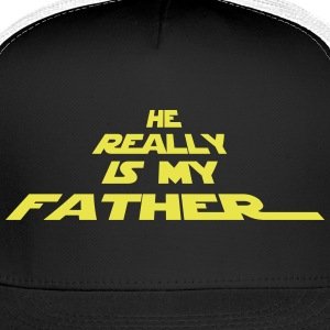 He really is my father - Trucker Cap