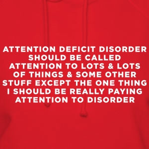 Attention Deficit Disorder Should Be Called  Hoodies - Women's Hoodie