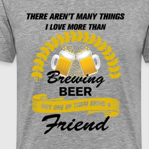 this friend loves brewing beer T-Shirts - Men's Premium T-Shirt