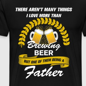 This father Loves Brewing Beer T-Shirts - Men's Premium T-Shirt