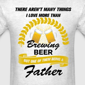 This Father loves Brewing Beer T-Shirts - Men's T-Shirt