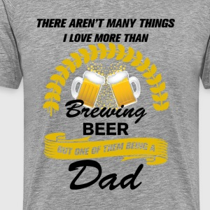 this dad loves brewing beer T-Shirts - Men's Premium T-Shirt