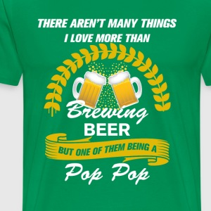 this pop pop loves brewing beer T-Shirts - Men's Premium T-Shirt