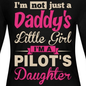 Im Not A Daddy Little Girl Im A Pilot Daughter - Women's Long Sleeve Jersey T-Shirt