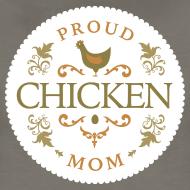 Design ~ Proud chicken mom