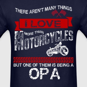 This Opa Loves Motorcycles T-Shirts - Men's T-Shirt