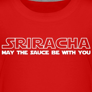 Sriracha May The Sauce Be With You / Glow in the D - Toddler Premium T-Shirt